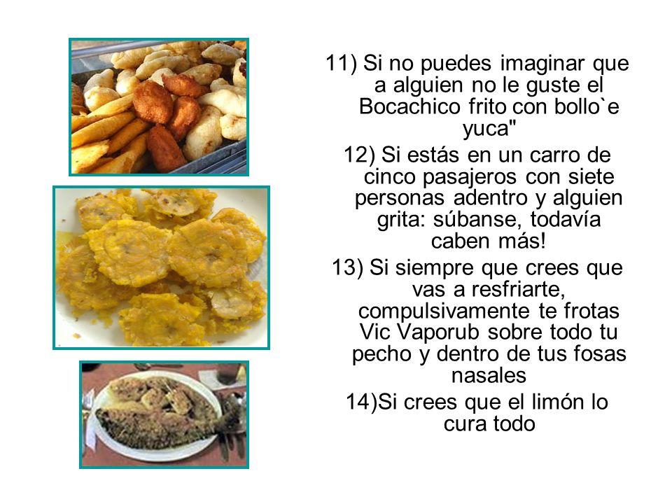 11) Si no puedes imaginar que a alguien no le guste el Bocachico frito con bollo`e yuca