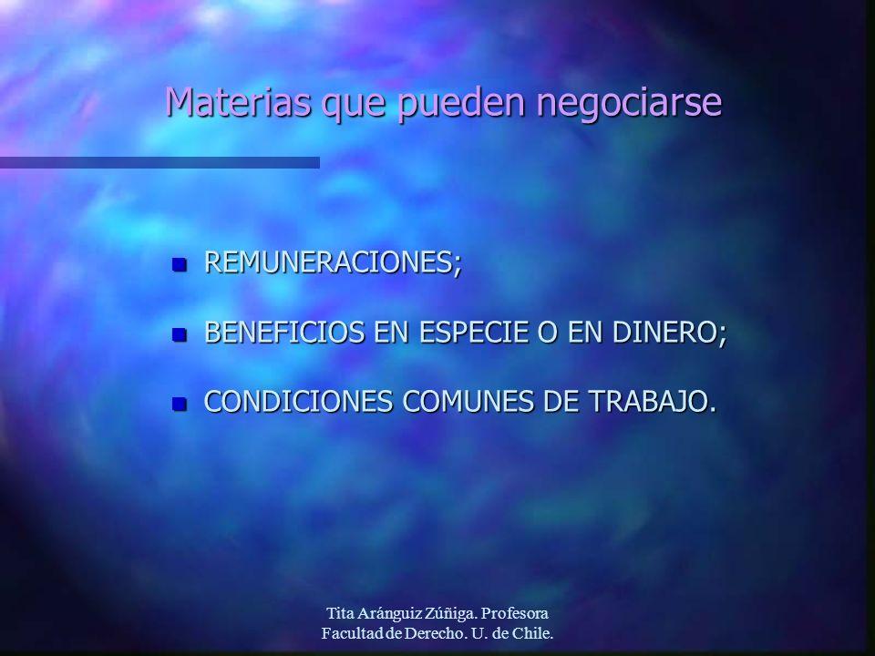 Tita Aránguiz Zúñiga. Profesora Facultad de Derecho. U. de Chile. Materias que pueden negociarse n REMUNERACIONES; n BENEFICIOS EN ESPECIE O EN DINERO