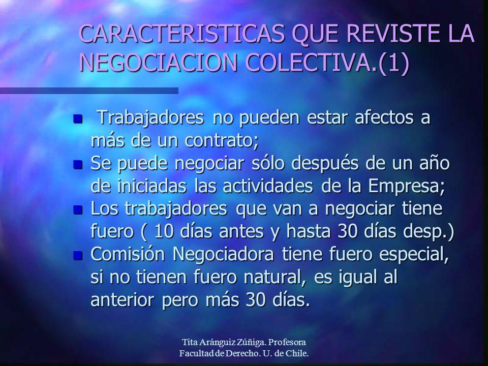 Tita Aránguiz Zúñiga. Profesora Facultad de Derecho. U. de Chile. CARACTERISTICAS QUE REVISTE LA NEGOCIACION COLECTIVA.(1) n Trabajadores no pueden es