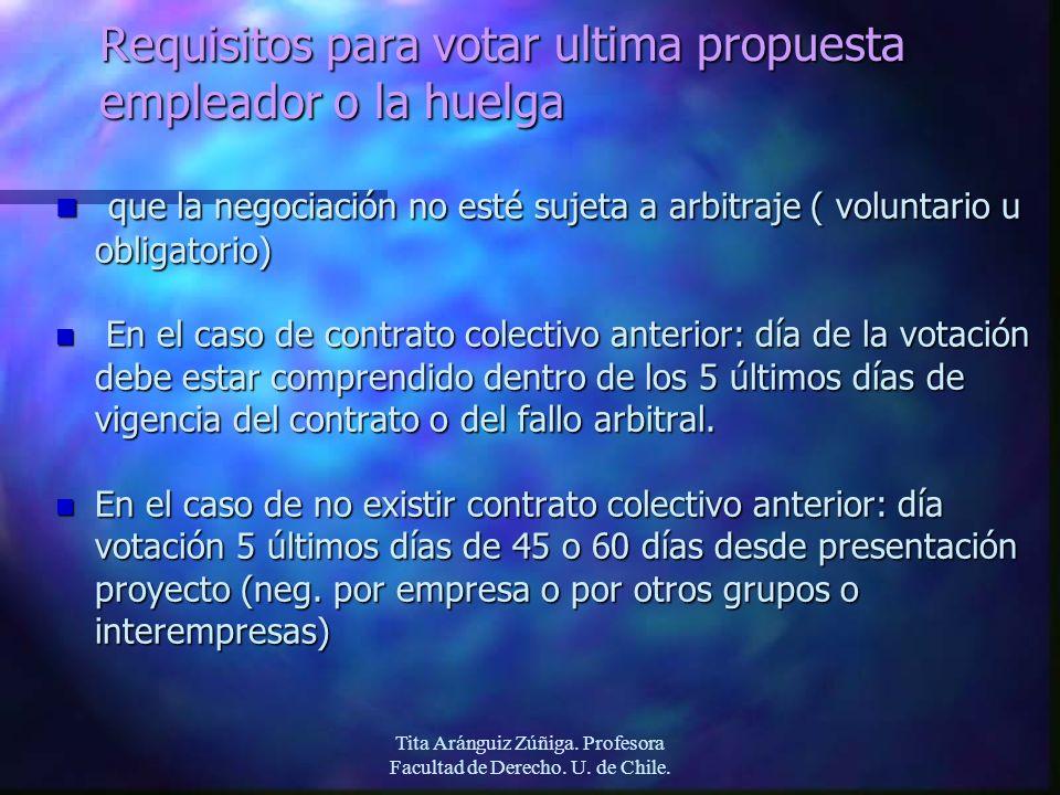 Tita Aránguiz Zúñiga. Profesora Facultad de Derecho. U. de Chile. Requisitos para votar ultima propuesta empleador o la huelga n que la negociación no