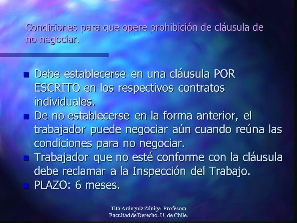 Tita Aránguiz Zúñiga. Profesora Facultad de Derecho. U. de Chile. Condiciones para que opere prohibición de cláusula de no negociar. n Debe establecer