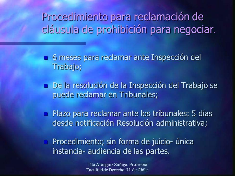 Tita Aránguiz Zúñiga. Profesora Facultad de Derecho. U. de Chile. Procedimiento para reclamación de cláusula de prohibición para negociar. n 6 meses p