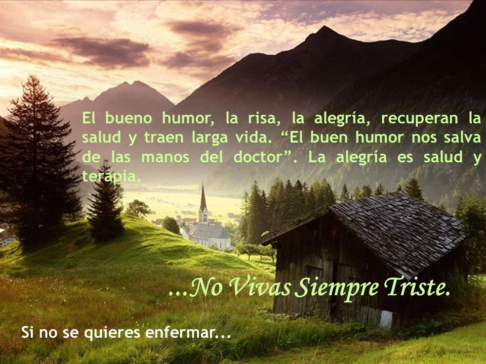 Si no se quieres enfermar......No Vivas Siempre Triste.