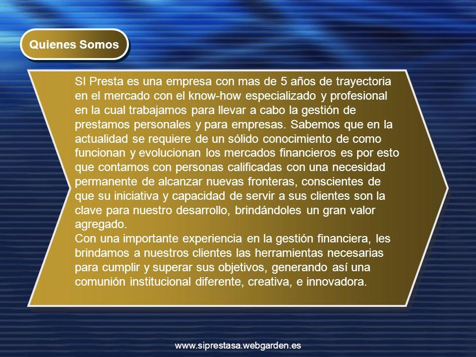 SI Presta es una empresa con mas de 5 años de trayectoria en el mercado con el know-how especializado y profesional en la cual trabajamos para llevar a cabo la gestión de prestamos personales y para empresas.