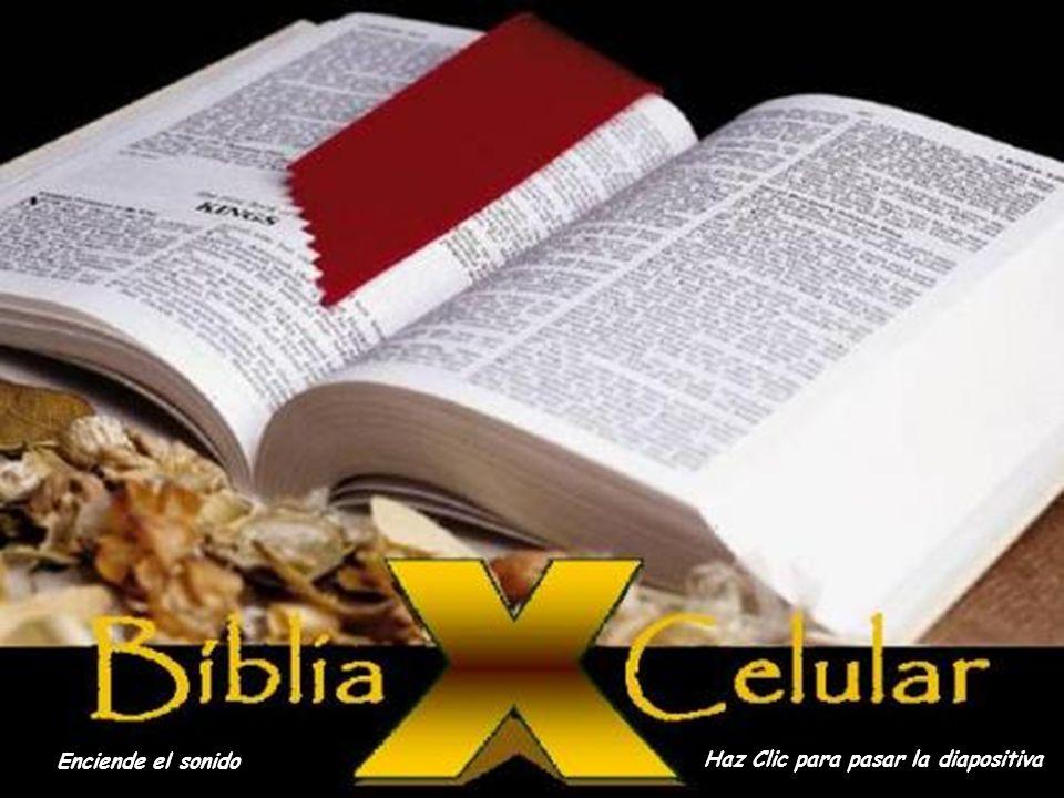 A BÍBLIA E O CELULAR Enciende el sonido Haz Clic para pasar la diapositiva