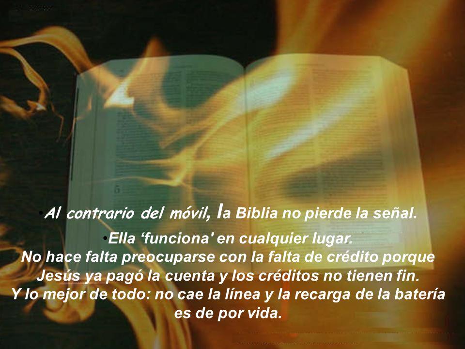 Al contrario del móvil, l a Biblia no pierde la señal.