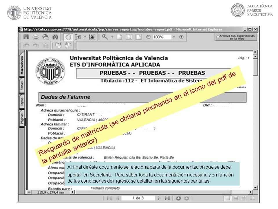 Resguardo de matrícula (se obtiene pinchando en el icono del pdf de la pantalla anterior) Al final de éste documento se relaciona parte de la document