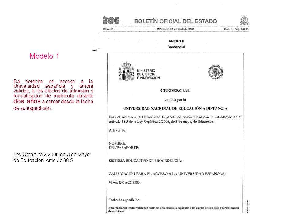 Modelo 1 Da derecho de acceso a la Universidad española y tendrá validez, a los efectos de admisión y formalización de matrícula durante dos años a co