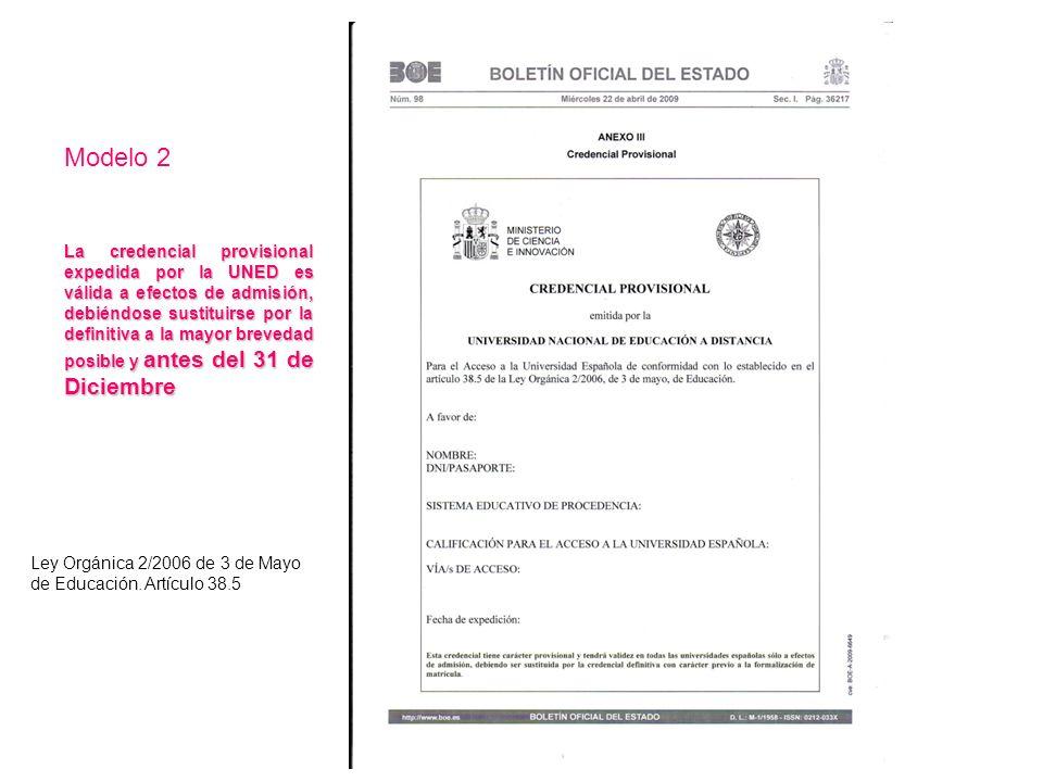 Modelo 2 La credencial provisional expedida por la UNED es válida a efectos de admisión, debiéndose sustituirse por la definitiva a la mayor brevedad