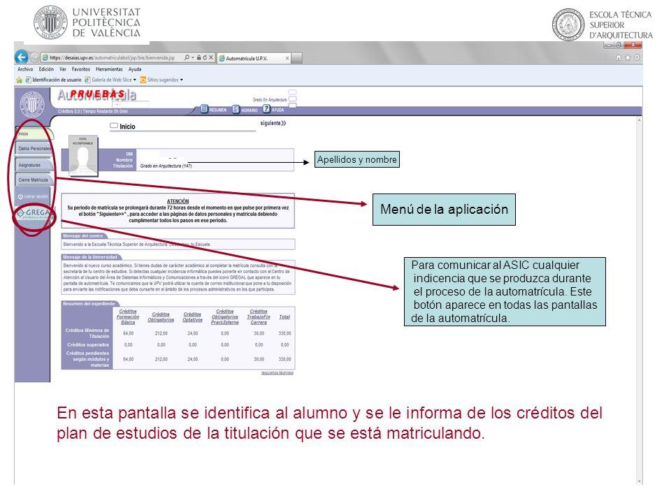 En esta pantalla se identifica al alumno y se le informa de los créditos del plan de estudios de la titulación que se está matriculando. Apellidos y n