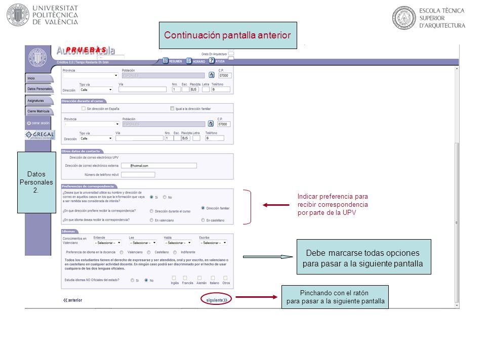 Continuación pantalla anterior Datos Personales 2. Indicar preferencia para recibir correspondencia por parte de la UPV Debe marcarse todas opciones p