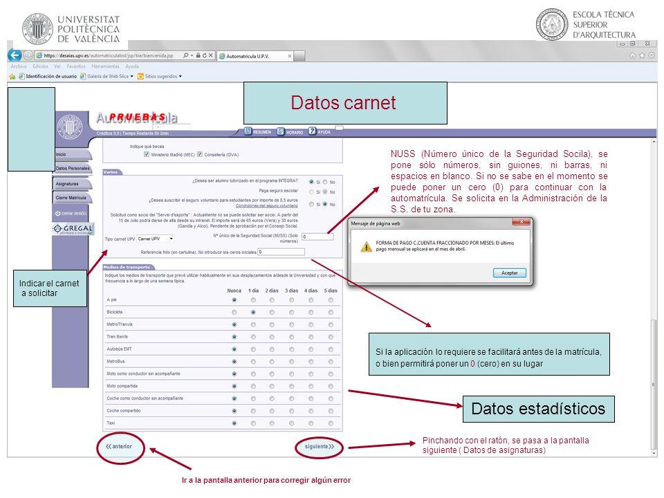 Datos carnet Indicar el carnet a solicitar Si la aplicación lo requiere se facilitará antes de la matrícula, o bien permitirá poner un 0 (cero) en su