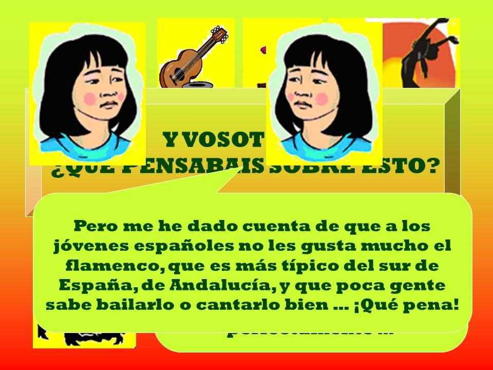 WANG - WANG JAPONESA Yo vine a España porque estaba enamorada del flamenco … Creía que todo el mundo sabía bailarlo y que tocaban la guitarra española