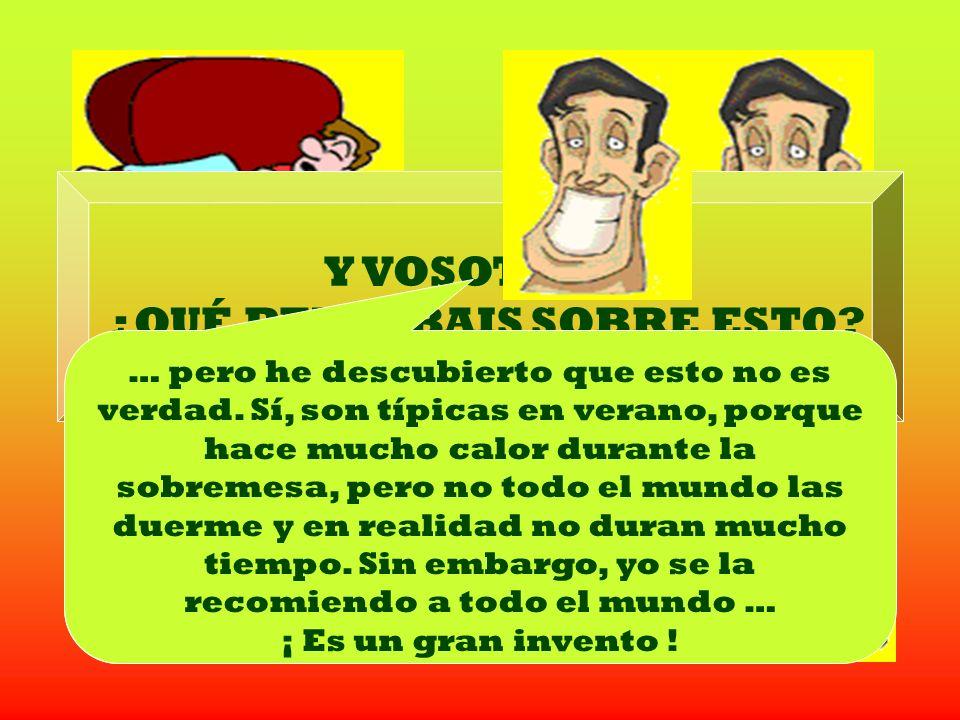 MARCO CASSANY ITALIANO Vine a España porque quería dormir una típica siesta española. Yo creía que aquí la gente siempre dormía la siesta después de c