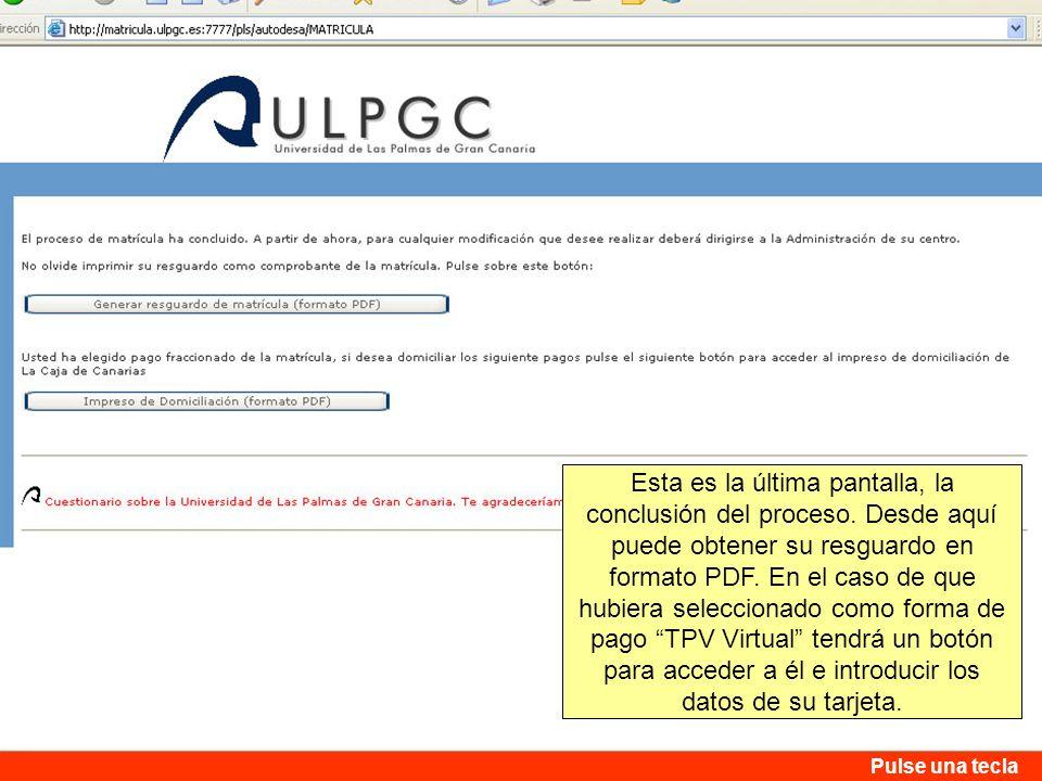 Esta es la última pantalla, la conclusión del proceso. Desde aquí puede obtener su resguardo en formato PDF. En el caso de que hubiera seleccionado co