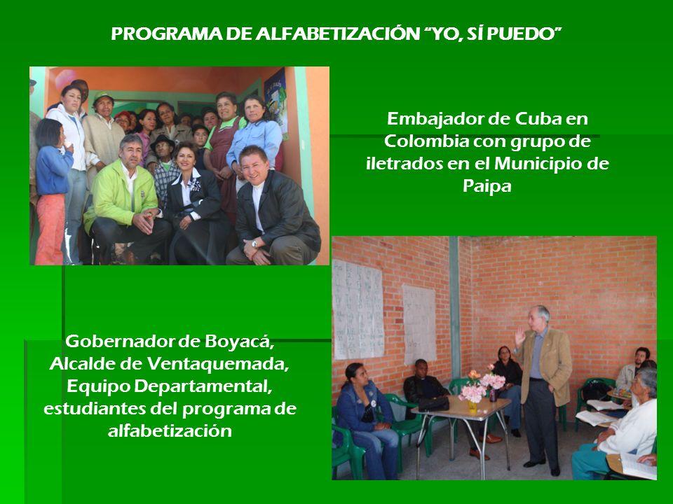 Embajador de Cuba en Colombia con grupo de iletrados en el Municipio de Paipa Gobernador de Boyacá, Alcalde de Ventaquemada, Equipo Departamental, estudiantes del programa de alfabetización PROGRAMA DE ALFABETIZACIÓN YO, SÍ PUEDO