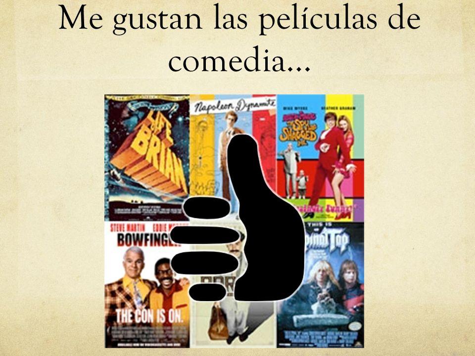 Me gustan las películas de comedia…