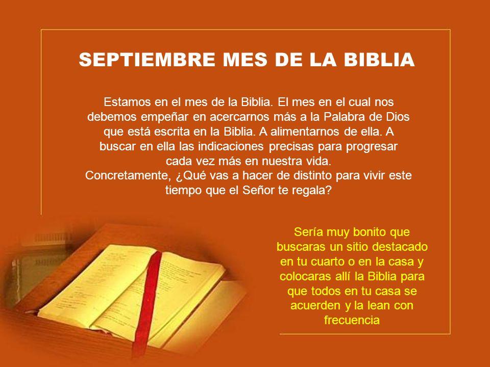 SEPTIEMBRE MES DE LA BIBLIA Estamos en el mes de la Biblia.