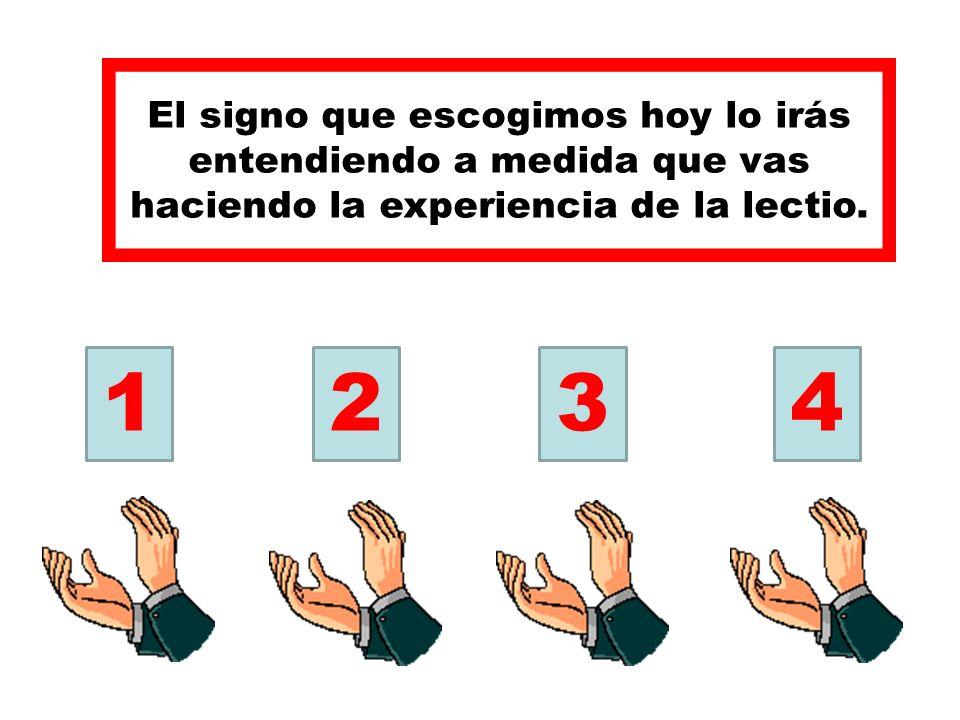 1234 El signo que escogimos hoy lo irás entendiendo a medida que vas haciendo la experiencia de la lectio.