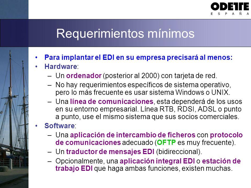 Requerimientos mínimos Para implantar el EDI en su empresa precisará al menos: Hardware: –Un ordenador (posterior al 2000) con tarjeta de red.