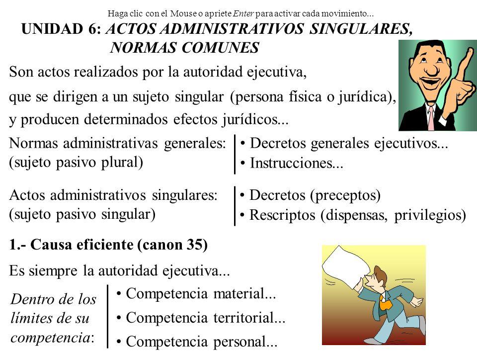 Haga clic con el Mouse o apriete Enter para activar cada movimiento... UNIDAD 6: ACTOS ADMINISTRATIVOS SINGULARES, NORMAS COMUNES y producen determina