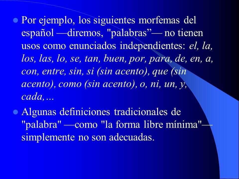 Por ejemplo, los siguientes morfemas del español diremos,