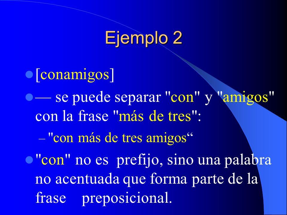 Ejemplo 2 [conamigos] se puede separar