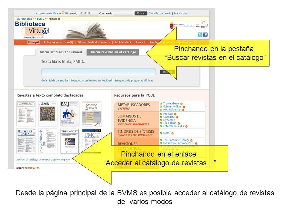 Si utiliza la opción Acceder al catálogo de revistas a texto completo se le mostrará… El buscador El listado de temas.
