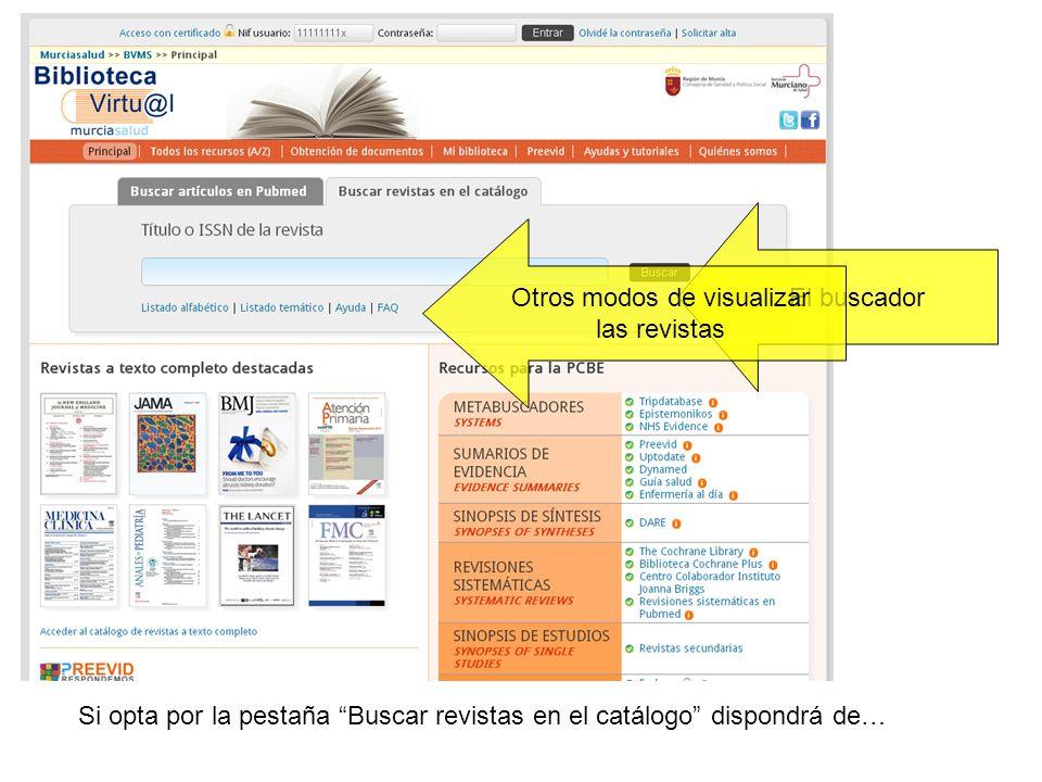 El buscador Nos permite buscar revistas de las que conocemos alguna palabra el título (o título abreviado), o alguno de sus ISSN.