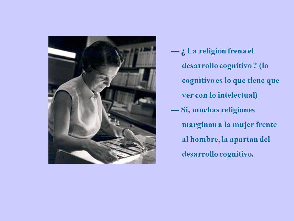 ¿ ¿ La religión frena el desarrollo cognitivo .