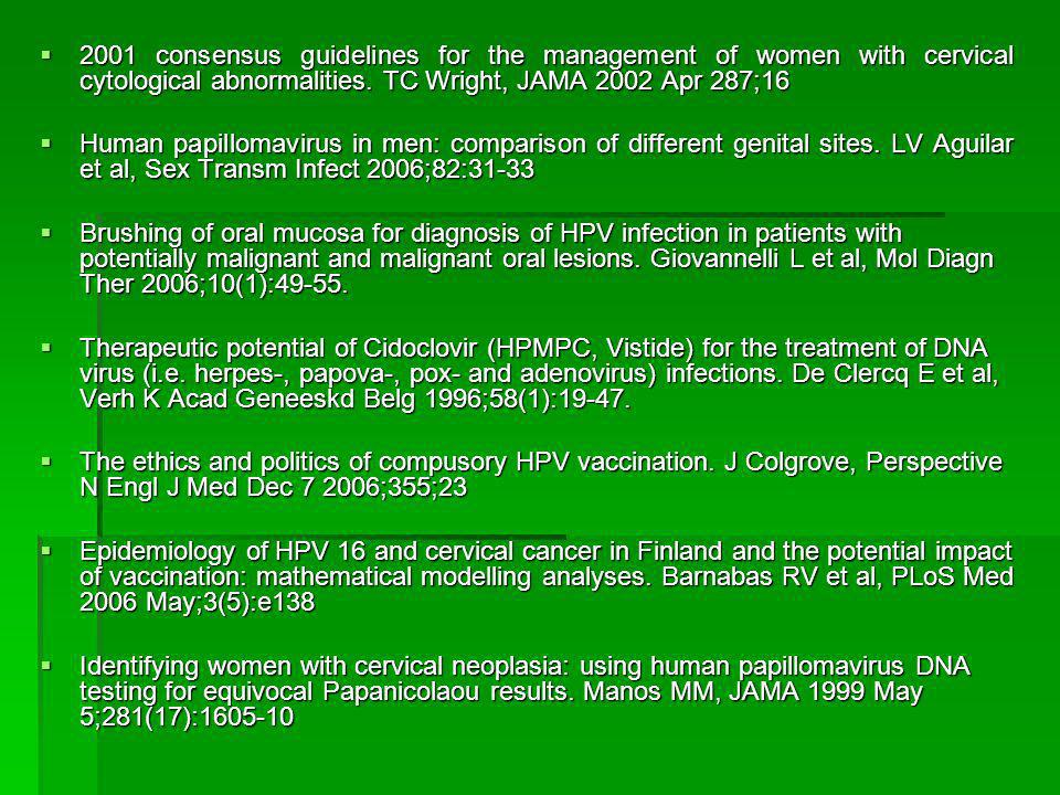 2001 consensus guidelines for the management of women with cervical cytological abnormalities. TC Wright, JAMA 2002 Apr 287;16 2001 consensus guidelin