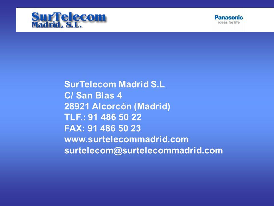SurTelecom Madrid S.L C/ San Blas 4 28921 Alcorcón (Madrid) TLF.: 91 486 50 22 FAX: 91 486 50 23 www.surtelecommadrid.com surtelecom@surtelecommadrid.com