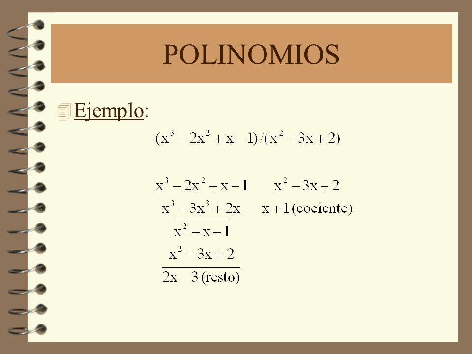 POLINOMIOS 4 Ejemplo: