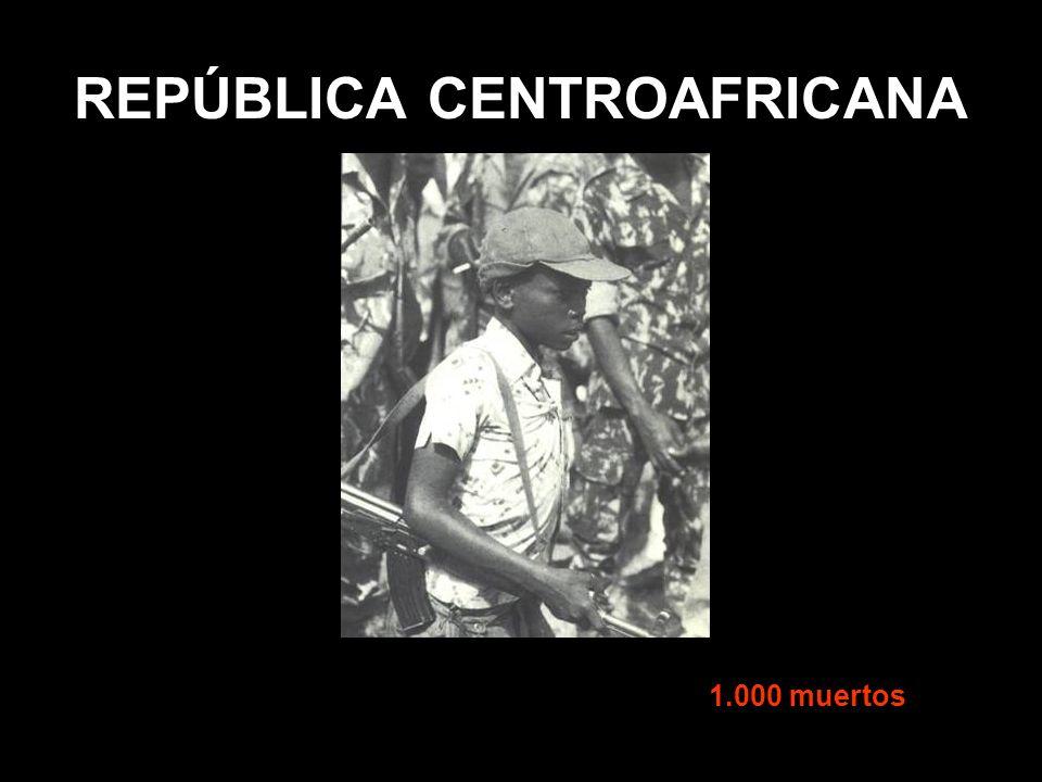 REPÚBLICA CENTROAFRICANA 1.000 muertos