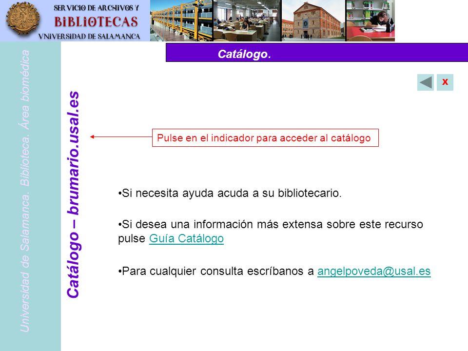 Catálogo. PubMed – www.pubmed.gov Si necesita ayuda acuda a su bibliotecario. Si desea una información más extensa sobre este recurso pulse Guía Catál