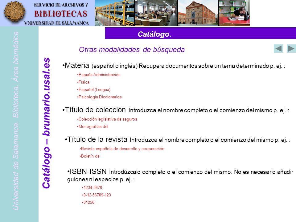 Catálogo. PubMed – www.pubmed.gov Otras modalidades de búsqueda Universidad de Salamanca. Biblioteca. Área biomédica Catálogo – brumario.usal.es Mater
