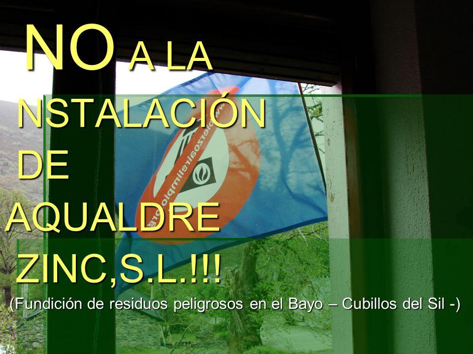 NO A LA NSTALACIÓN DE AQUALDRE ZINC,S.L.!!.