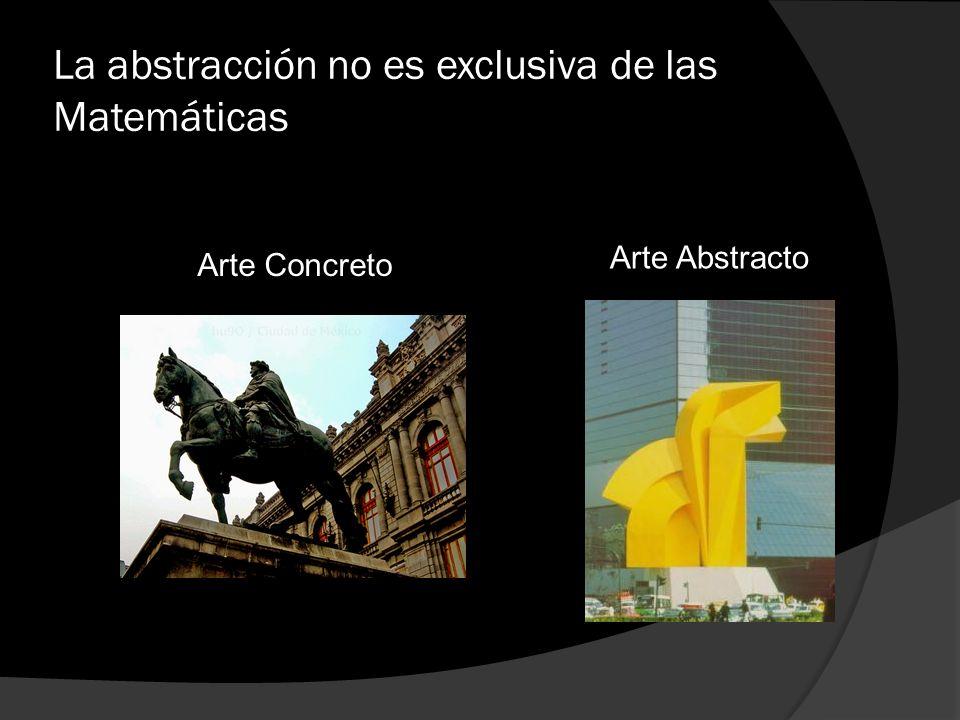 La abstracción no es exclusiva de las Matemáticas Arte Abstracto Arte Concreto