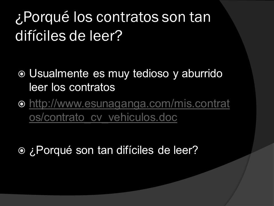 ¿Porqué los contratos son tan difíciles de leer? Usualmente es muy tedioso y aburrido leer los contratos http://www.esunaganga.com/mis.contrat os/cont