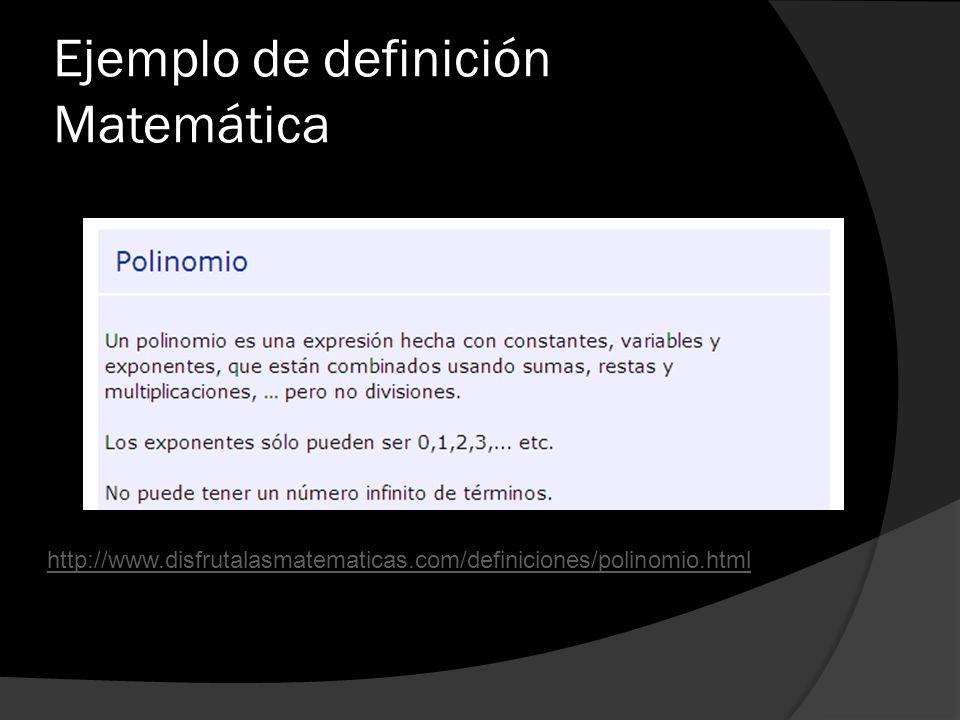 Ejemplo de definición Matemática http://www.disfrutalasmatematicas.com/definiciones/polinomio.html