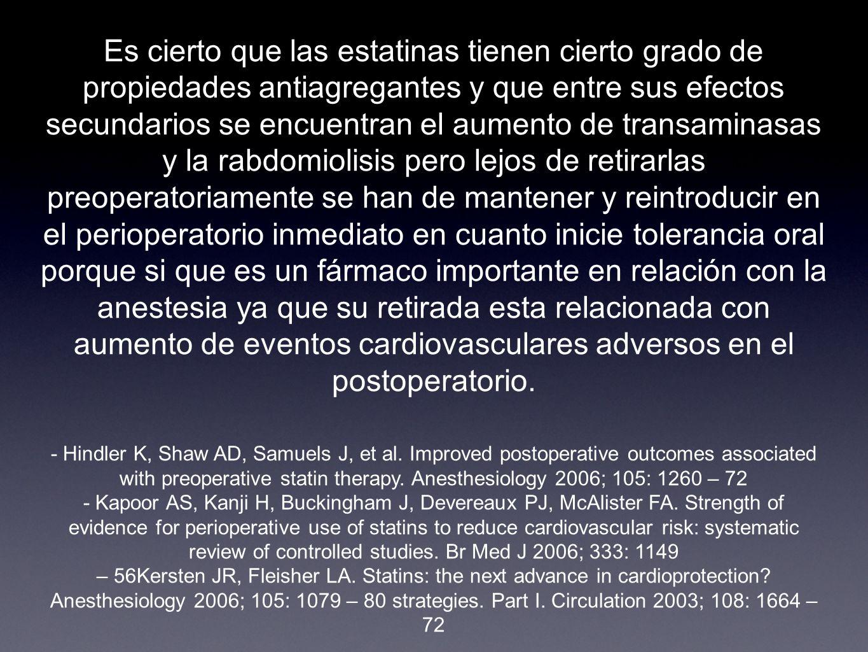 Es cierto que las estatinas tienen cierto grado de propiedades antiagregantes y que entre sus efectos secundarios se encuentran el aumento de transami