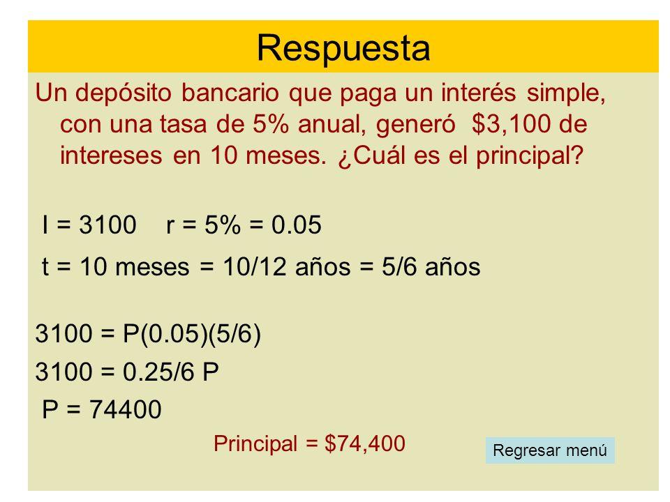 Un depósito bancario que paga un interés simple, con una tasa de 5% anual, generó $3,100 de intereses en 10 meses. ¿Cuál es el principal? I = 3100 r =
