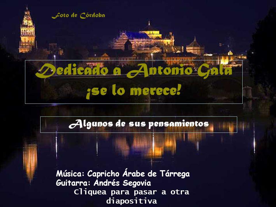 1 Dedicado a Antonio Gala ¡se lo merece.