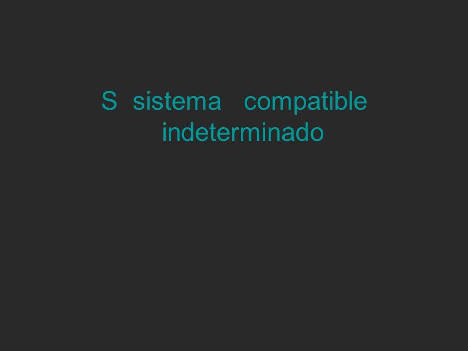 S sistema compatible indeterminado