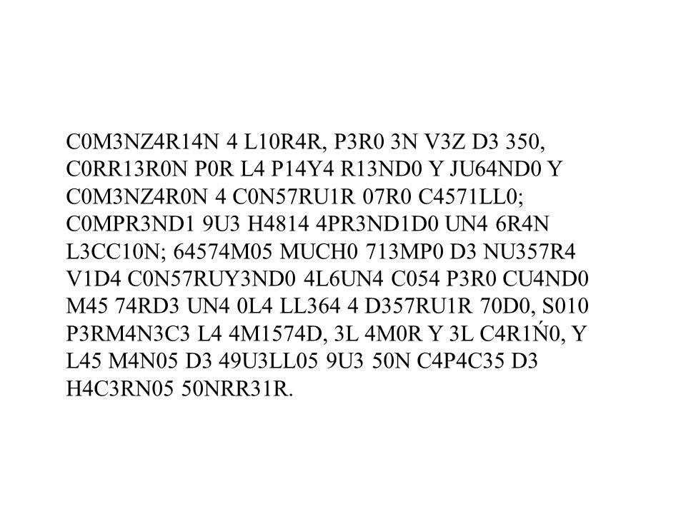 C0M3NZ4R14N 4 L10R4R, P3R0 3N V3Z D3 350, C0RR13R0N P0R L4 P14Y4 R13ND0 Y JU64ND0 Y C0M3NZ4R0N 4 C0N57RU1R 07R0 C4571LL0; C0MPR3ND1 9U3 H4814 4PR3ND1D