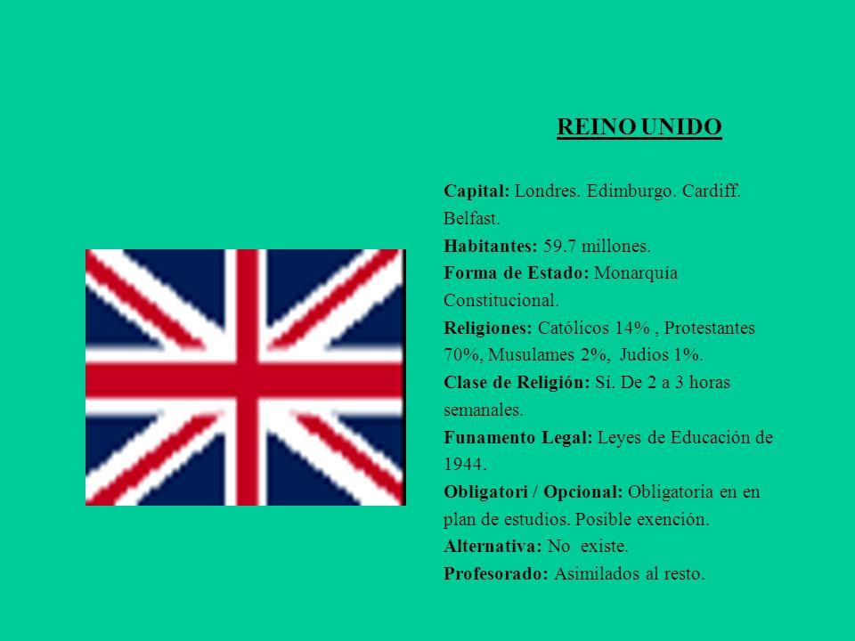 REINO UNIDO Capital: Londres. Edimburgo. Cardiff. Belfast. Habitantes: 59.7 millones. Forma de Estado: Monarquía Constitucional. Religiones: Católicos
