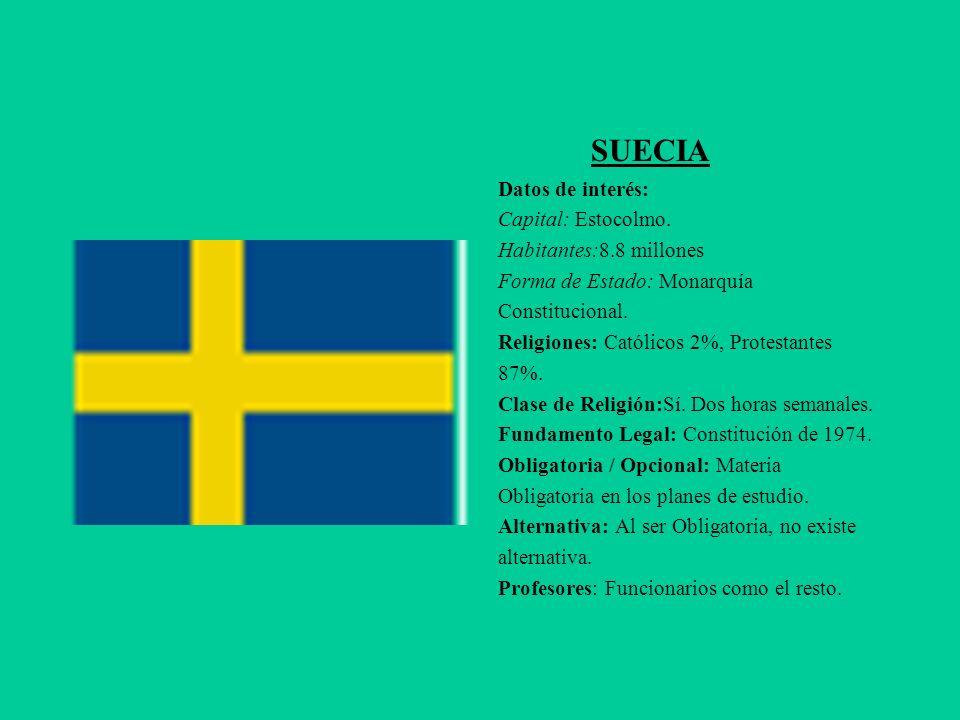 SUECIA Datos de interés: Capital: Estocolmo. Habitantes:8.8 millones Forma de Estado: Monarquía Constitucional. Religiones: Católicos 2%, Protestantes