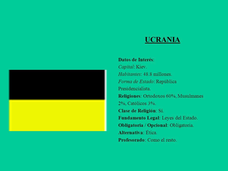 UCRANIA Datos de Interés: Capital: Kiev. Habitantes: 48.8 millones. Forma de Estado: República Presidencialista. Religiones: Ortodoxos 60%, Musulmanes
