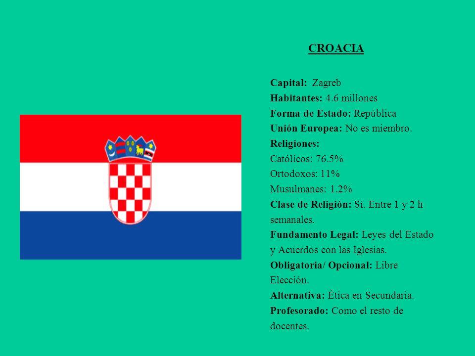 CROACIA Capital: Zagreb Habitantes: 4.6 millones Forma de Estado: República Unión Europea: No es miembro. Religiones: Católicos: 76.5% Ortodoxos: 11%