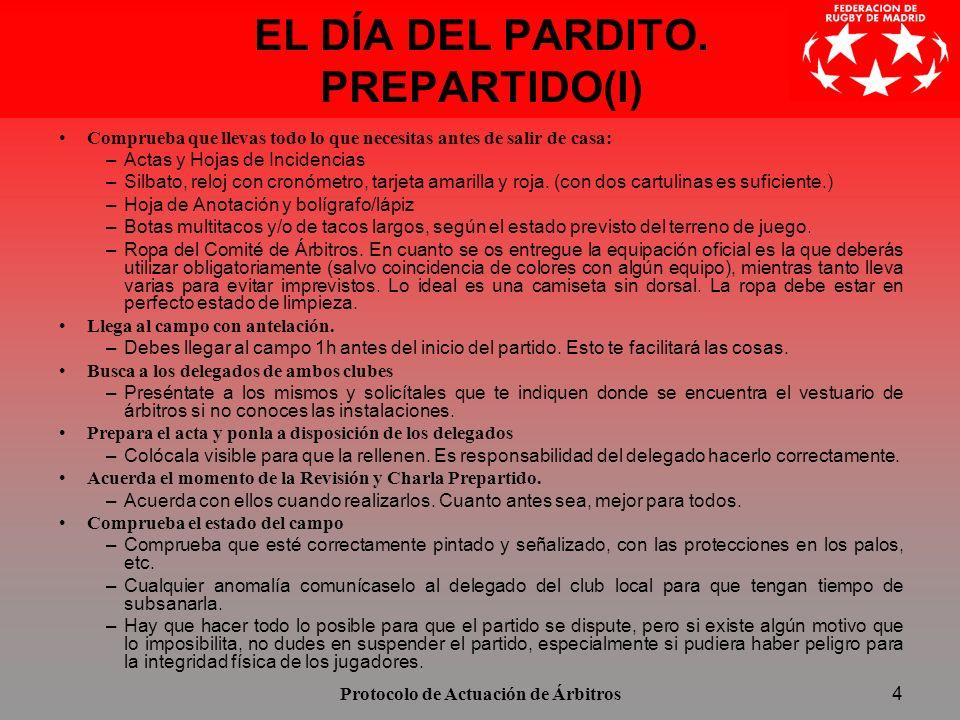 Protocolo de Actuación de Árbitros5 EL DÍA DEL PARDITO.